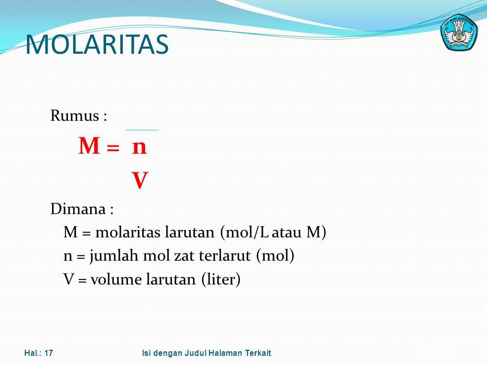 Adaptif Untuk keadaan gas yang mengacu pada keadaan gas lain V=n V gas1 V gas2 Dimana : n 1 : jumlah mol gas 1 (mol) n 2 : jumlah mol gas 2 (mol) V 1