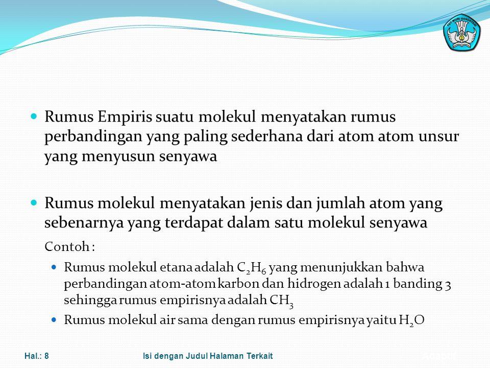 Adaptif KONSEP MOL Rumus Molekul dan Rumus Empiris Rumus kimia adalah pernyataan komposisi kimia dari suatu senyawa menggunakan simbol-simbol untuk me