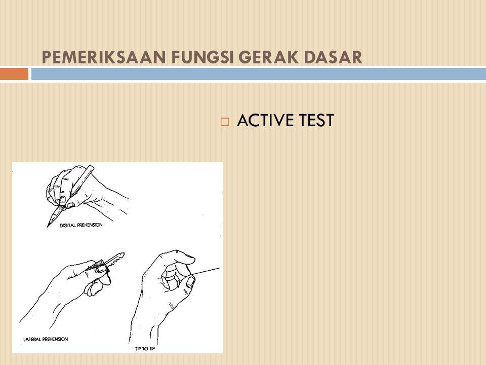 PEMERIKSAAN FUNGSI GERAK DASAR  ACTIVE TEST
