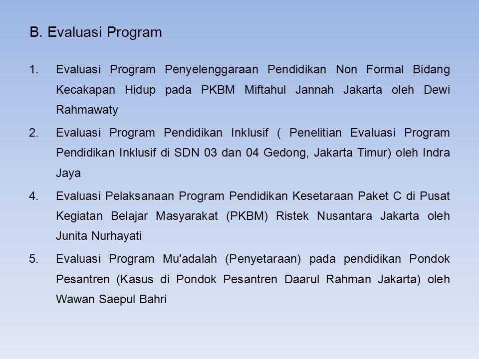 B. Evaluasi Program 1.Evaluasi Program Penyelenggaraan Pendidikan Non Formal Bidang Kecakapan Hidup pada PKBM Miftahul Jannah Jakarta oleh Dewi Rahmaw