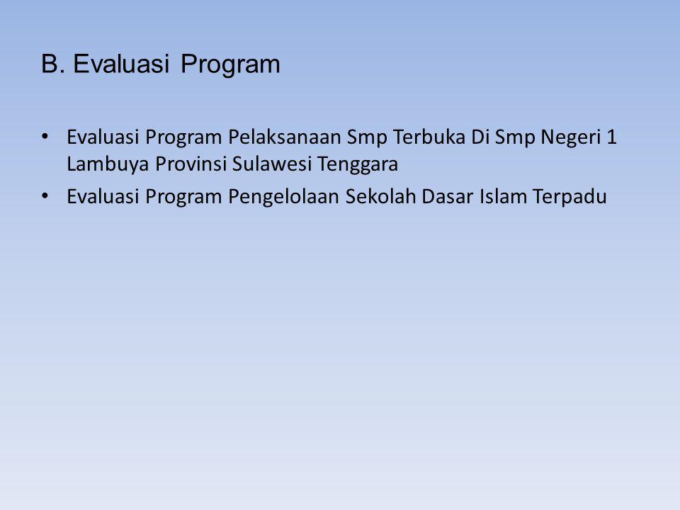 B. Evaluasi Program Evaluasi Program Pelaksanaan Smp Terbuka Di Smp Negeri 1 Lambuya Provinsi Sulawesi Tenggara Evaluasi Program Pengelolaan Sekolah D