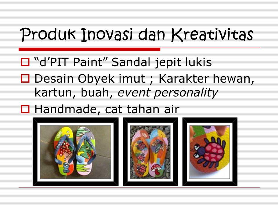 Produk Inovasi dan Kreativitas  d'PIT Paint Sandal jepit lukis  Desain Obyek imut ; Karakter hewan, kartun, buah, event personality  Handmade, cat tahan air
