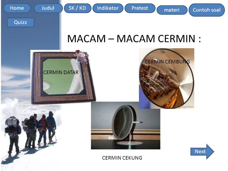 Home Contoh soal JudulSK / KDIndikatorPretest materi Quizz CERMIN DATAR : adalah : cermin yang permukaannya datar.