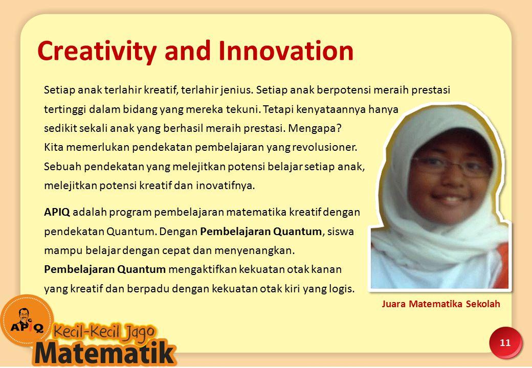 11 Setiap anak terlahir kreatif, terlahir jenius. Setiap anak berpotensi meraih prestasi tertinggi dalam bidang yang mereka tekuni. Tetapi kenyataanny