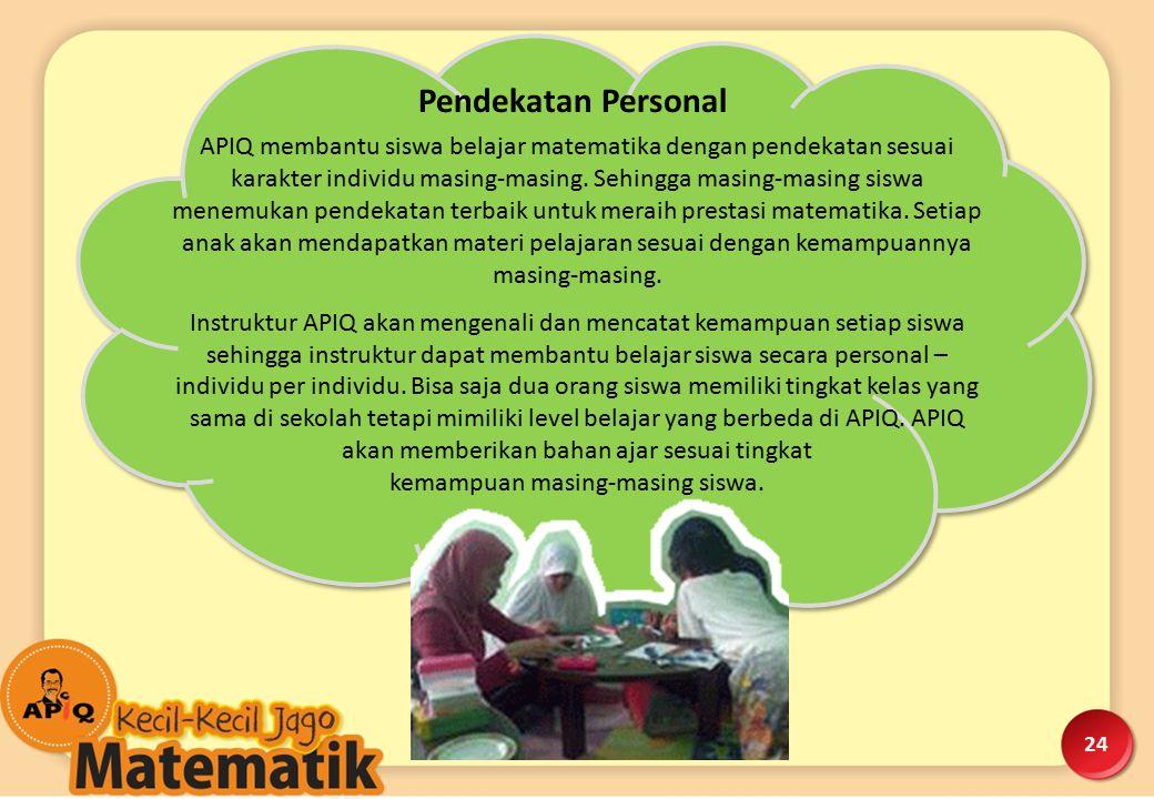 APIQ membantu siswa belajar matematika dengan pendekatan sesuai karakter individu masing-masing. Sehingga masing-masing siswa menemukan pendekatan ter