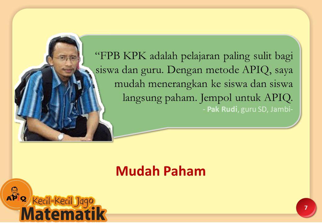 """7 """"FPB KPK adalah pelajaran paling sulit bagi siswa dan guru. Dengan metode APIQ, saya mudah menerangkan ke siswa dan siswa langsung paham. Jempol unt"""
