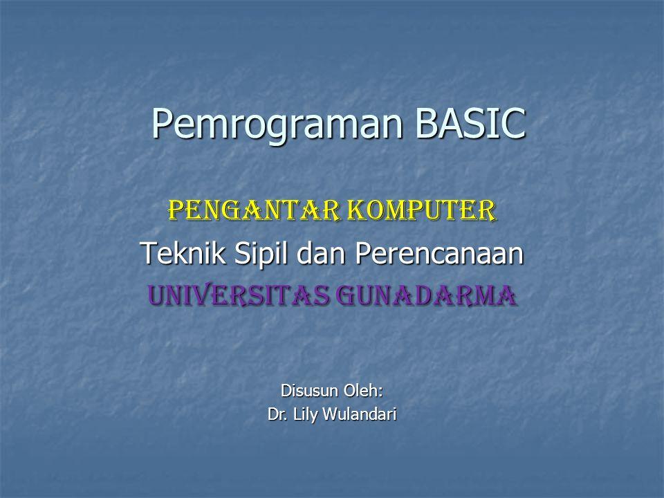 Pendahuluan BASIC (Beginner's All-purpose Symbolic Instruction Code) BASIC (Beginner's All-purpose Symbolic Instruction Code) Diciptakan Prof.