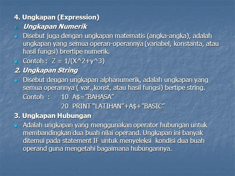 Contoh :10 A=25 20 IF A>5 THEN PRINT A LEBIH BESAR DARI 5 4.