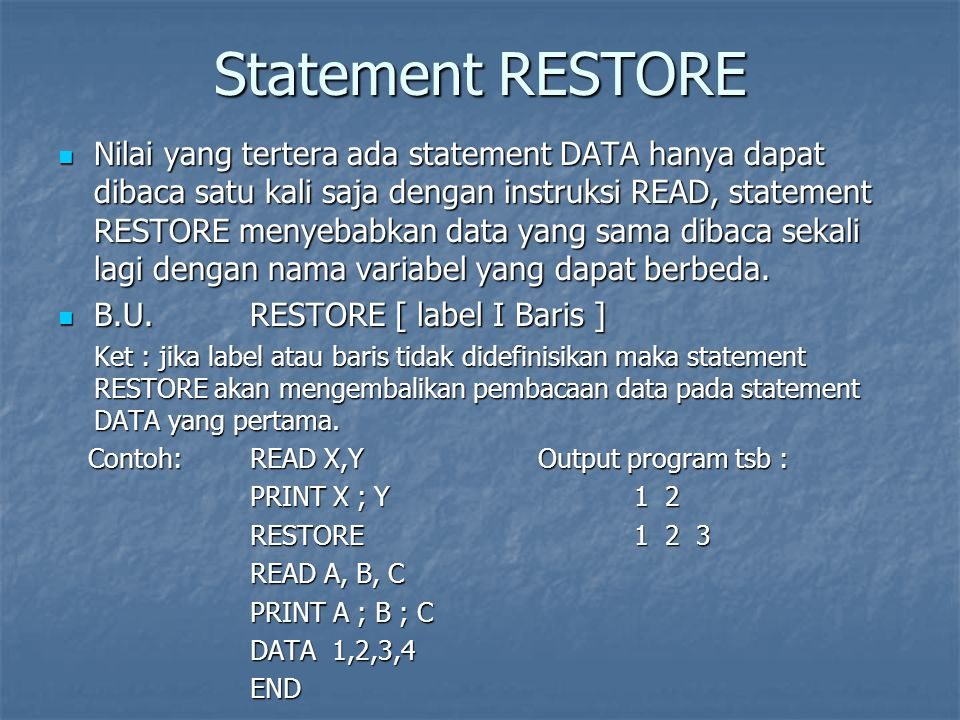 Statemen INPUT Statemen INPUT digunakan untuk membaca nilai data yang diketikkan lewat papan ketik dan memberikan nilai data tersebut pada suatu variable yang ditulis di belakang statemen input.