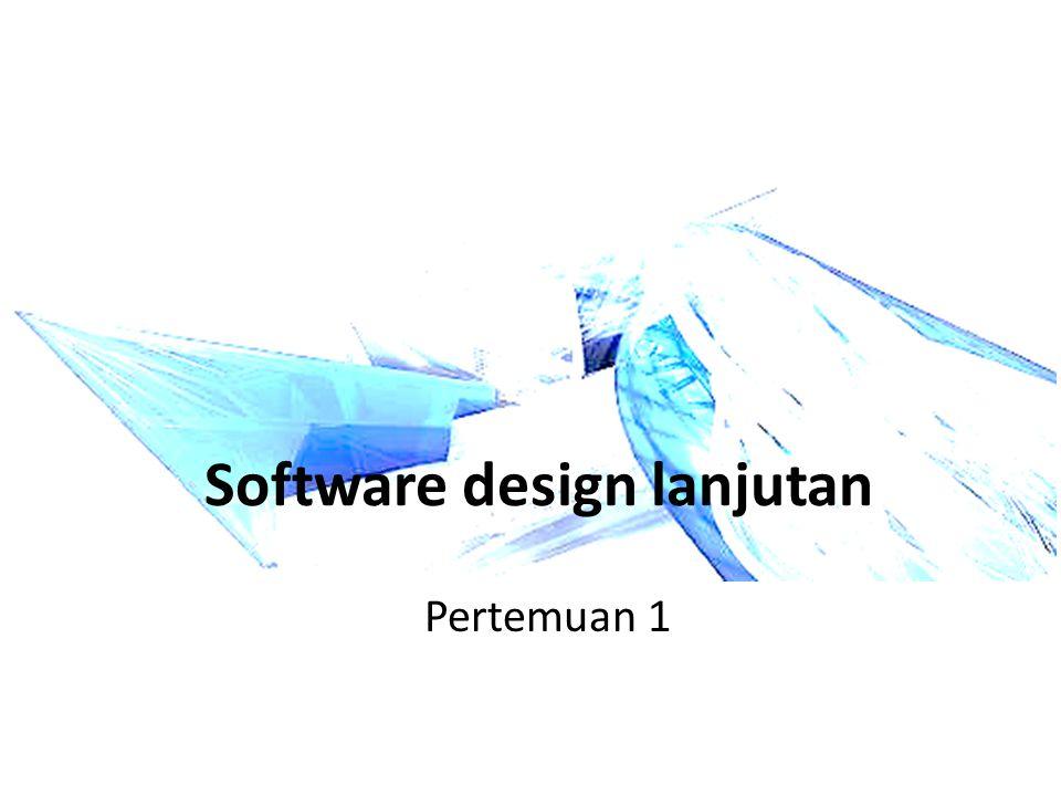 Software design lanjutan Pertemuan 1