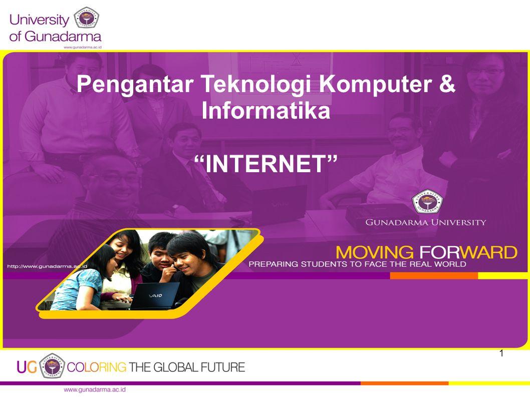Pengantar Teknologi Komputer & Informatika INTERNET 1