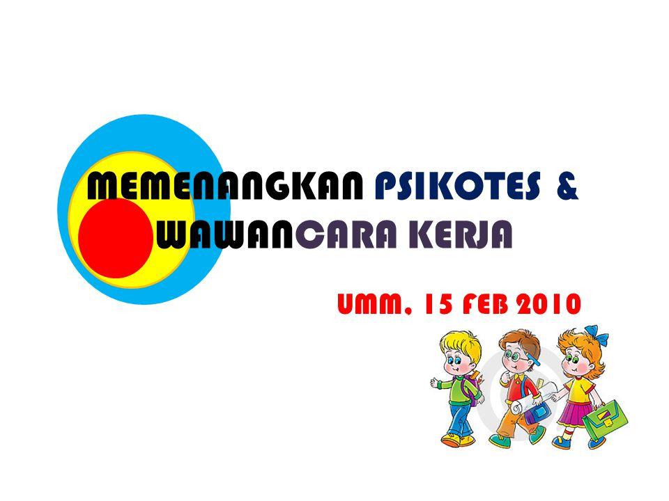 MEMENANGKAN PSIKOTES & WAWANCARA KERJA UMM, 15 FEB 2010