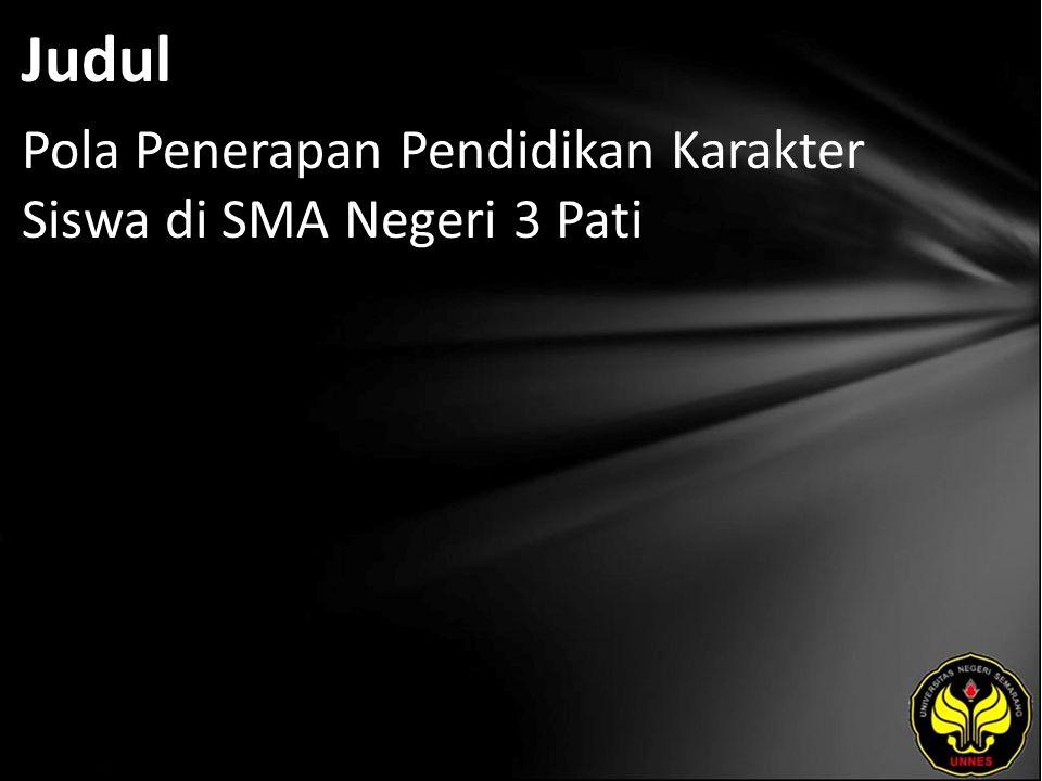 Abstrak Triana, Lely.2011. Pola Penerapan Pendidikan Karakter Siswa di SMA Negeri 3 Pati.