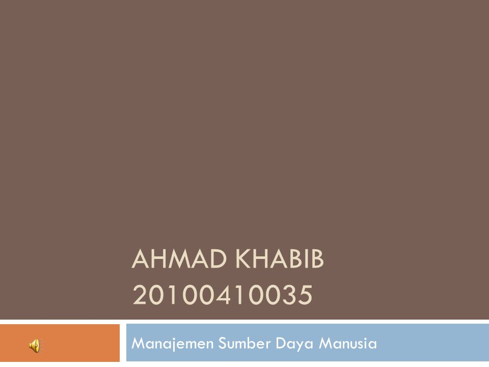AHMAD KHABIB 20100410035 Manajemen Sumber Daya Manusia