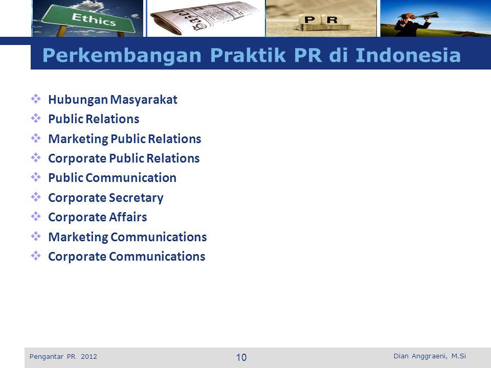 L o g o Perkembangan Praktik PR di Indonesia  Hubungan Masyarakat  Public Relations  Marketing Public Relations  Corporate Public Relations  Publ