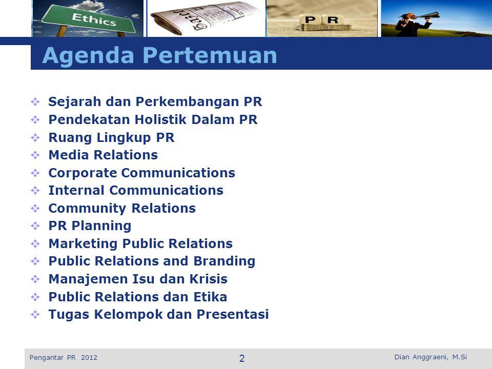 L o g o Tujuan Public Relations a.Untuk mengubah citra umum di mata masyarakat sehubungan dengan adanya kegiatan-kegiatan baru yang dilakukan oleh perusahaan.