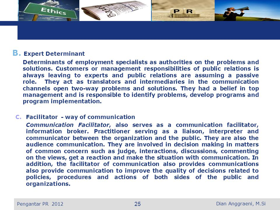 L o g o B. Expert Determinant Determinants of employment specialists as authorities on the problems and solutions. Customers or management responsibil