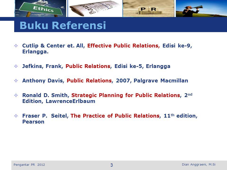 L o g o Buku Referensi  Cutlip & Center et. All, Effective Public Relations, Edisi ke-9, Erlangga.  Jefkins, Frank, Public Relations, Edisi ke-5, Er