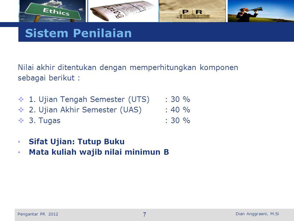 L o g o Sistem Penilaian Nilai akhir ditentukan dengan memperhitungkan komponen sebagai berikut :  1. Ujian Tengah Semester (UTS): 30 %  2. Ujian Ak