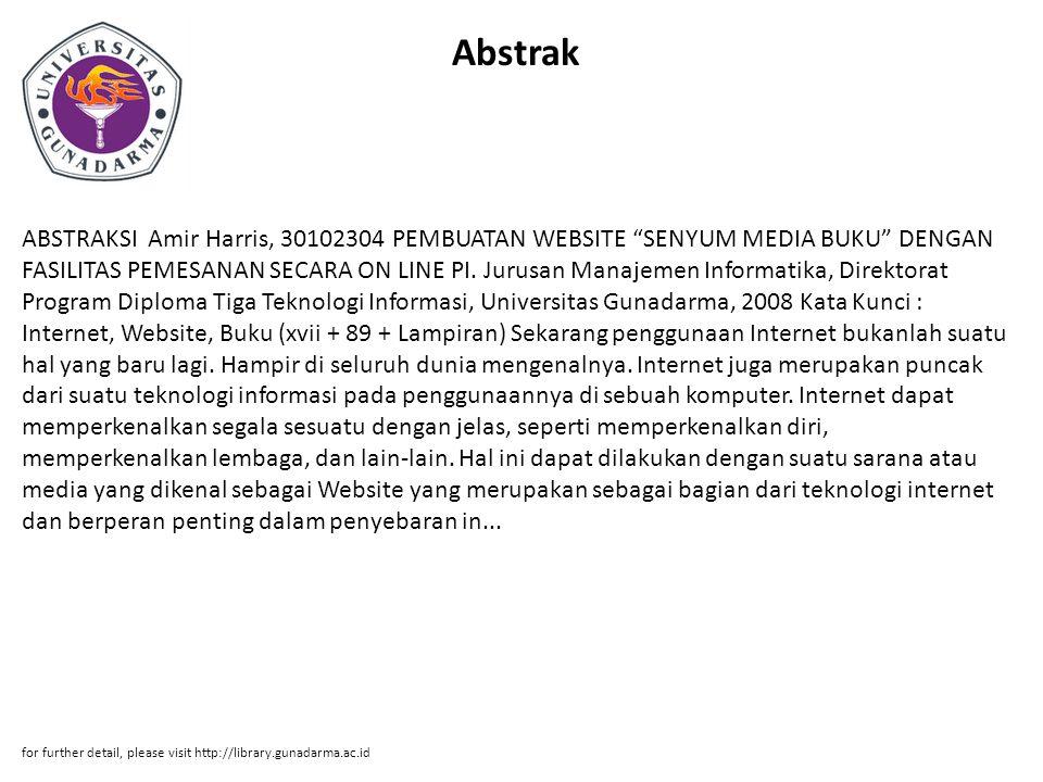 Abstrak ABSTRAKSI Amir Harris, 30102304 PEMBUATAN WEBSITE SENYUM MEDIA BUKU DENGAN FASILITAS PEMESANAN SECARA ON LINE PI.