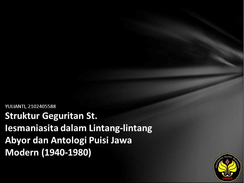 Identitas Mahasiswa - NAMA : YULIANTI - NIM : 2102405588 - PRODI : Pendidikan Bahasa, Sastra Indonesia, dan Daerah (Pendidikan Bahasa dan Sastra Jawa) - JURUSAN : Bahasa & Sastra Indonesia - FAKULTAS : Bahasa dan Seni - EMAIL : markecoy pada domain plasa.com - PEMBIMBING 1 : Yusro Edy Nugroho, S.S., M.Hum.