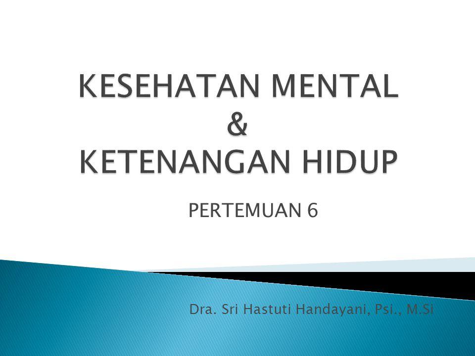 PERTEMUAN 6 Dra. Sri Hastuti Handayani, Psi., M.Si