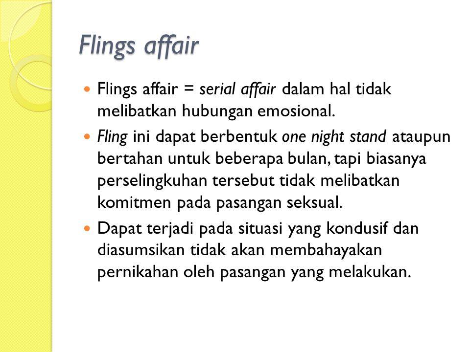 Serial Affair Bentuk perselingkuhan yang tidak melibatkan emosi mendalam. berbentuk one-night stand ataupun beberapa kali berselingkuh. Memiliki beber