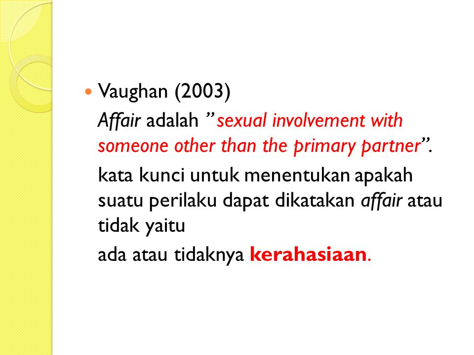 "Pengertian affair, adultery, dan cheating 1. Adultery "" sexual relationship with someone with other than one's spouse"". 2. Affair "" An illicit (not pe"
