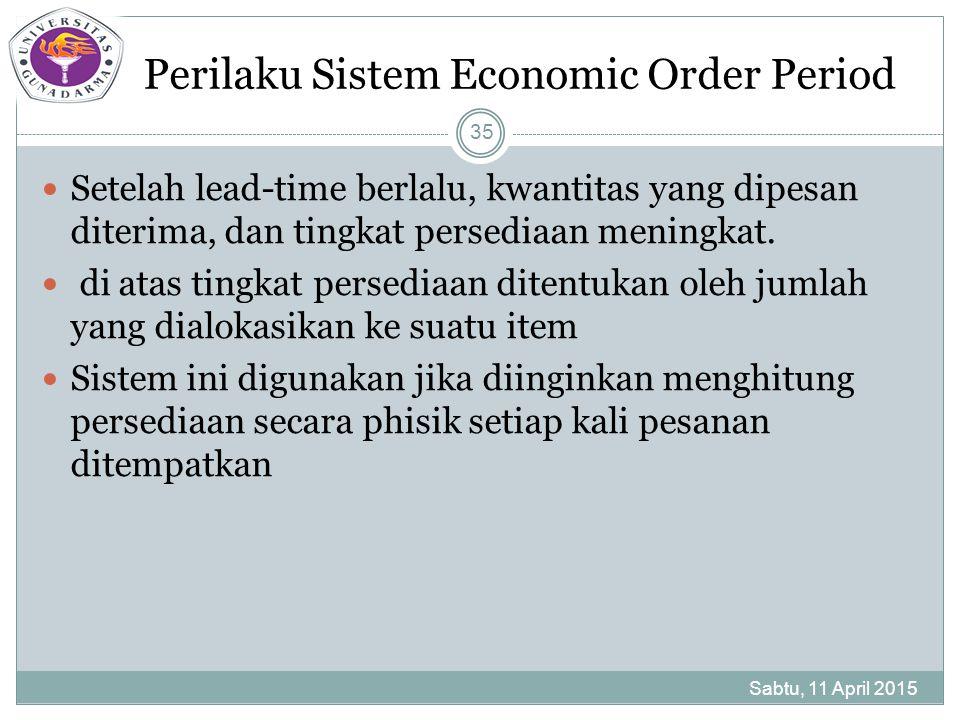 Perilaku Sistem Economic Order Period Setelah lead-time berlalu, kwantitas yang dipesan diterima, dan tingkat persediaan meningkat.