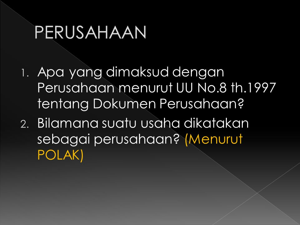 1. Apa yang dimaksud dengan Perusahaan menurut UU No.8 th.1997 tentang Dokumen Perusahaan.