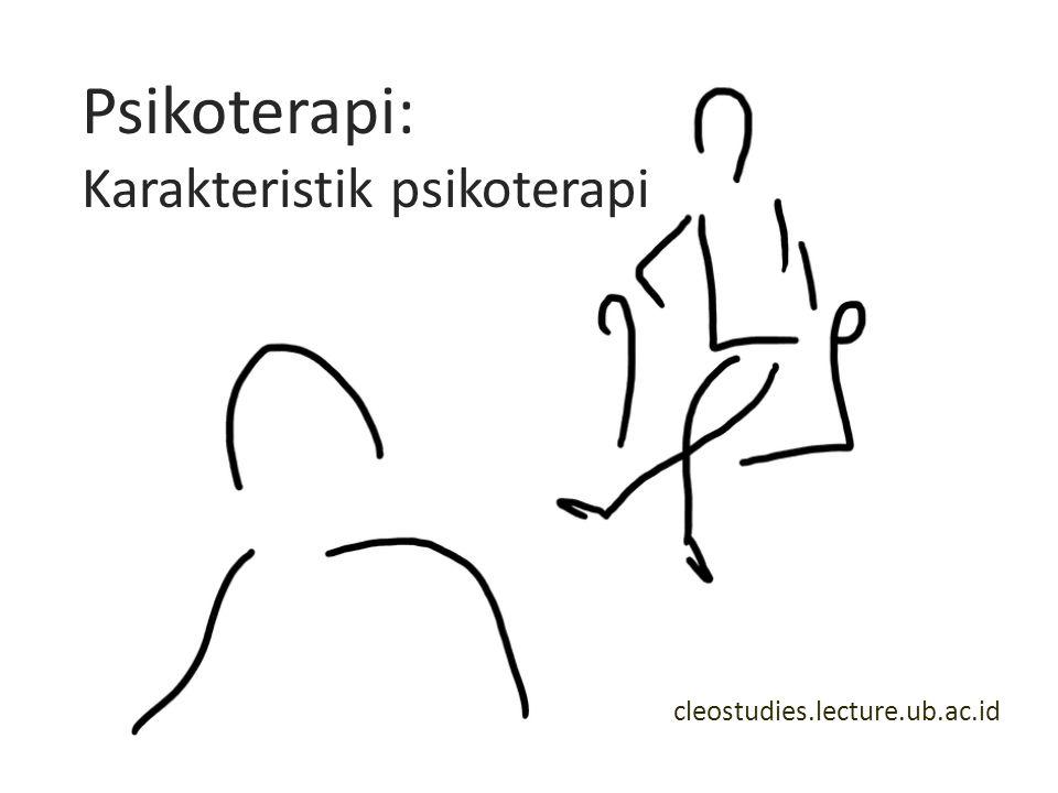 cleostudies.lecture.ub.ac.id Psikoterapi: Karakteristik psikoterapi