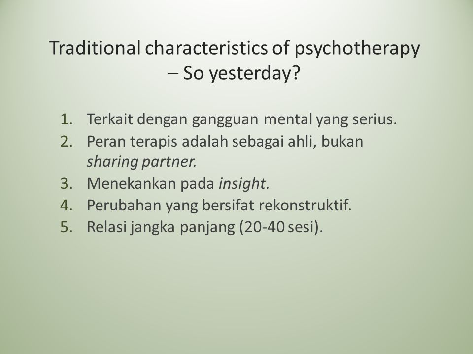 Traditional characteristics of psychotherapy – So yesterday.