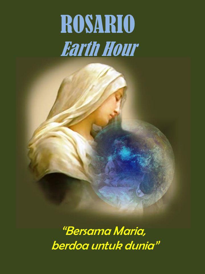"""ROSARIO Earth Hour """"Bersama Maria, berdoa untuk dunia"""""""