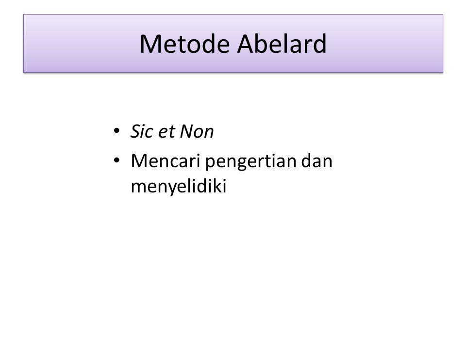 Metode Abelard Sic et Non Mencari pengertian dan menyelidiki