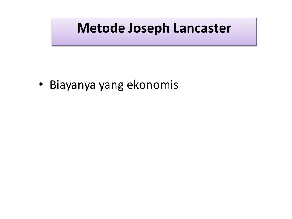 Metode Joseph Lancaster Biayanya yang ekonomis