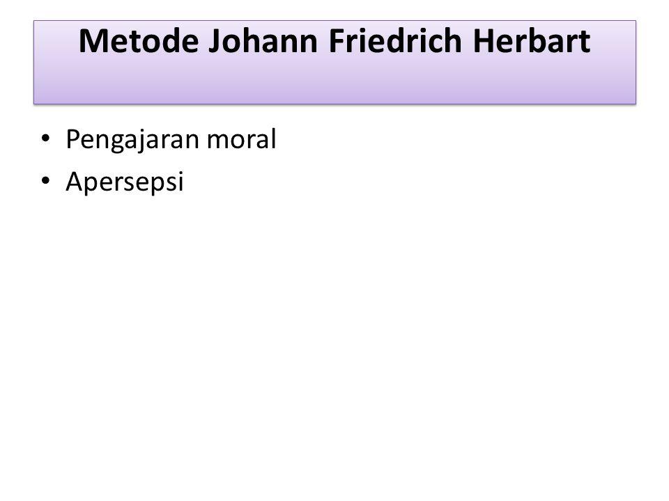 Metode Johann Friedrich Herbart Pengajaran moral Apersepsi