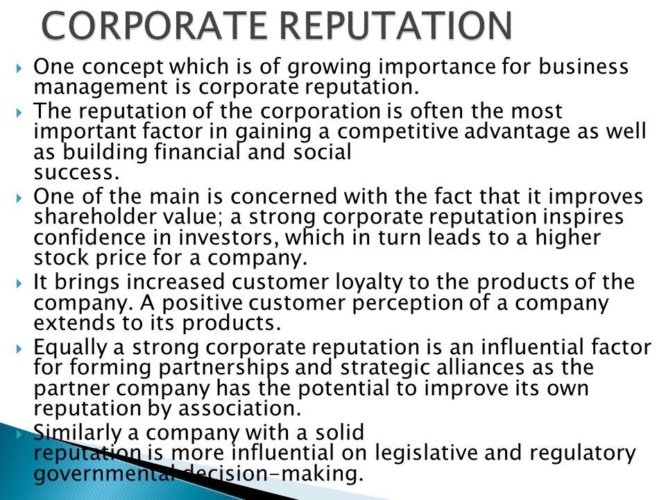  One concept which is of growing importance for business management is corporate reputation.
