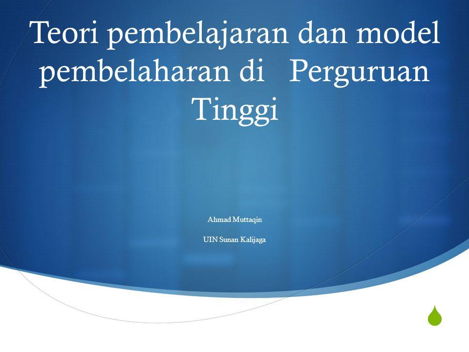 Teori pembelajaran dan model pembelaharan di Perguruan Tinggi Ahmad Muttaqin UIN Sunan Kalijaga