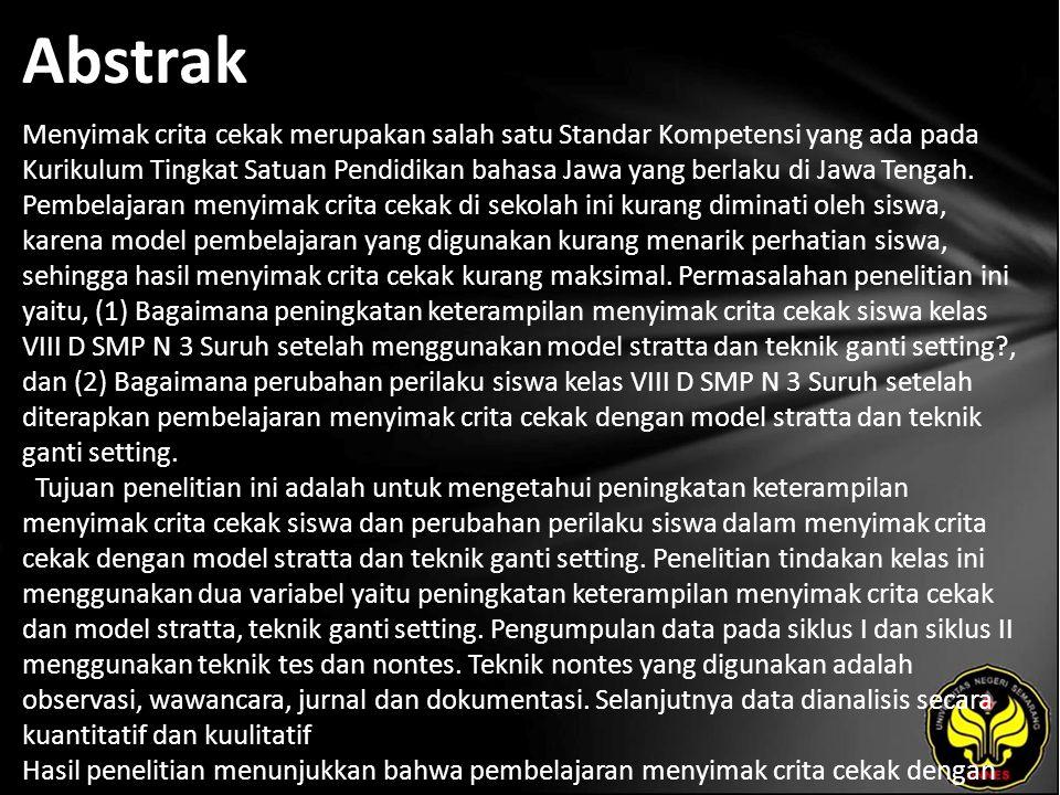 Abstrak Menyimak crita cekak merupakan salah satu Standar Kompetensi yang ada pada Kurikulum Tingkat Satuan Pendidikan bahasa Jawa yang berlaku di Jawa Tengah.