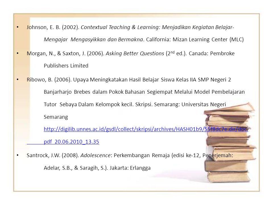Johnson, E. B. (2002). Contextual Teaching & Learning: Menjadikan Kegiatan Belajar- Mengajar Mengasyikkan dan Bermakna. California: Mizan Learning Cen