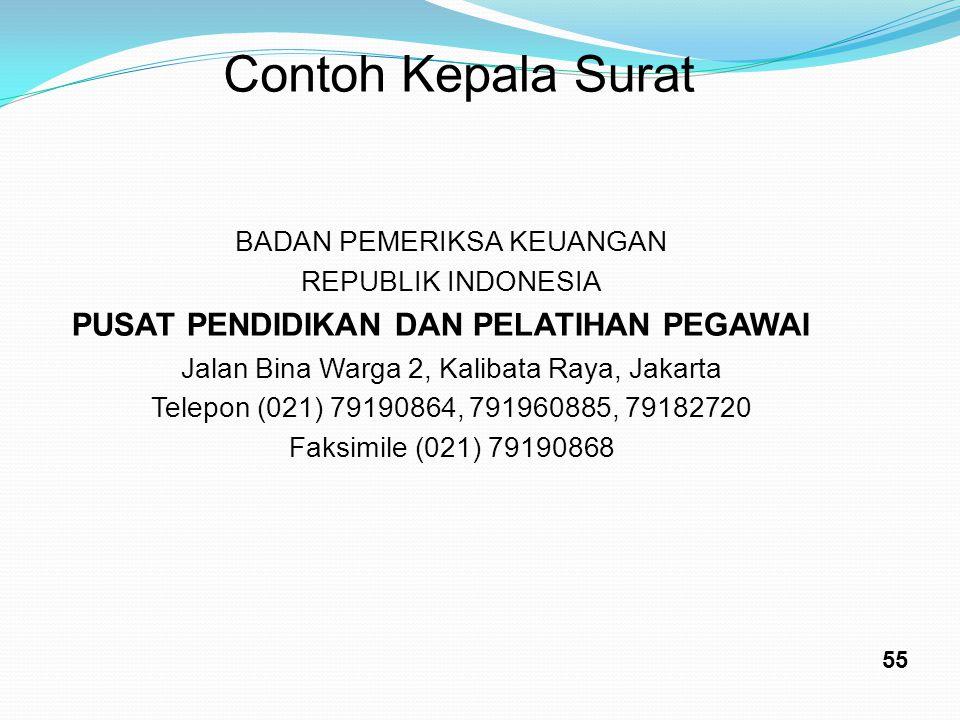 ContohKepalaSurat BADAN PEMERIKSA KEUANGAN REPUBLIK INDONESIA PUSAT PENDIDIKAN DAN PELATIHAN PEGAWAI Jalan Bina Warga 2, Kalibata Raya, Jakarta Telepo