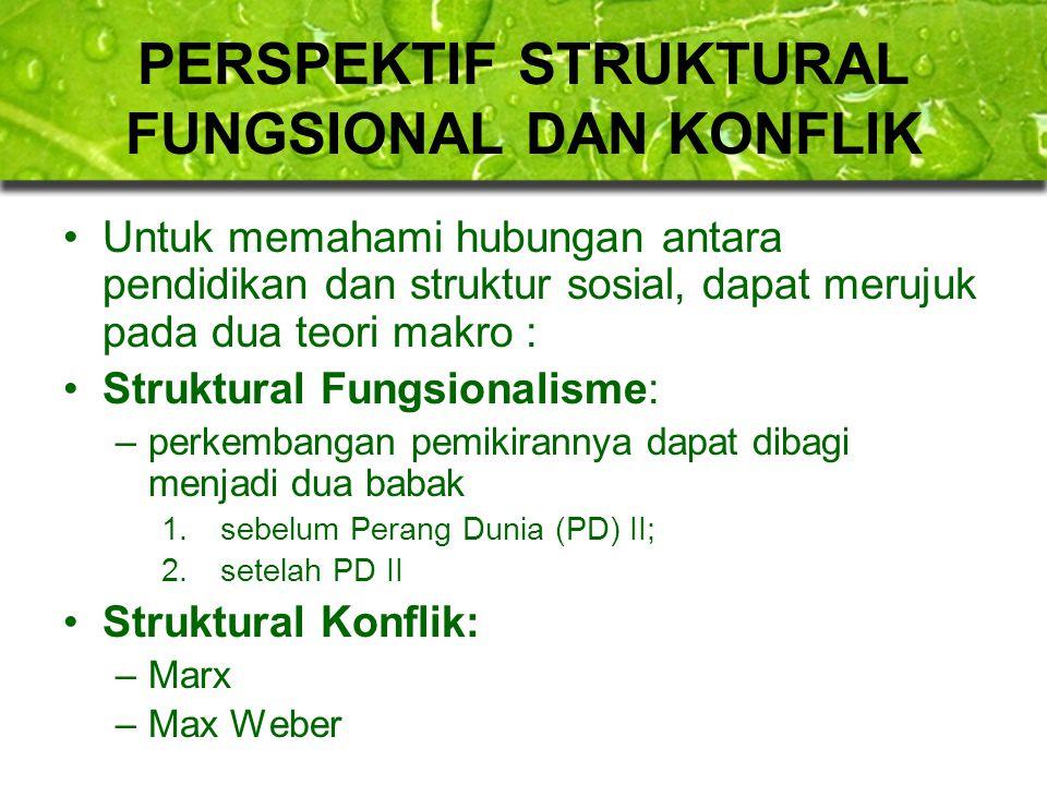 Struktural Fungsional (sebelum PD II) Pertama kali dicetuskan oleh August Comte yang kemudian dikembangkan oleh Emile Durkheim  seiring dengan tumbuh dan berkembangnya ilmu Sosiologi  Disebut juga sebagai teori fungsionalisme struktural atau pendekatan model konsensus.