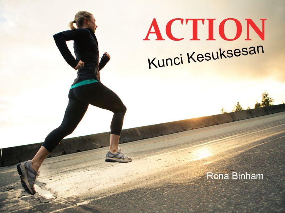 ACTION Kunci Kesuksesan Rona Binham
