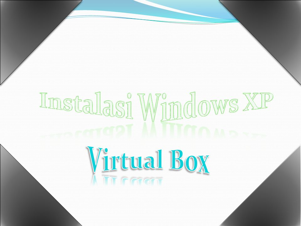 Instalasi Windows XP di Virtual Box  Langkah awal untuk menginstal windows XP di Virtual Box adalah membuat Firtual PC baru