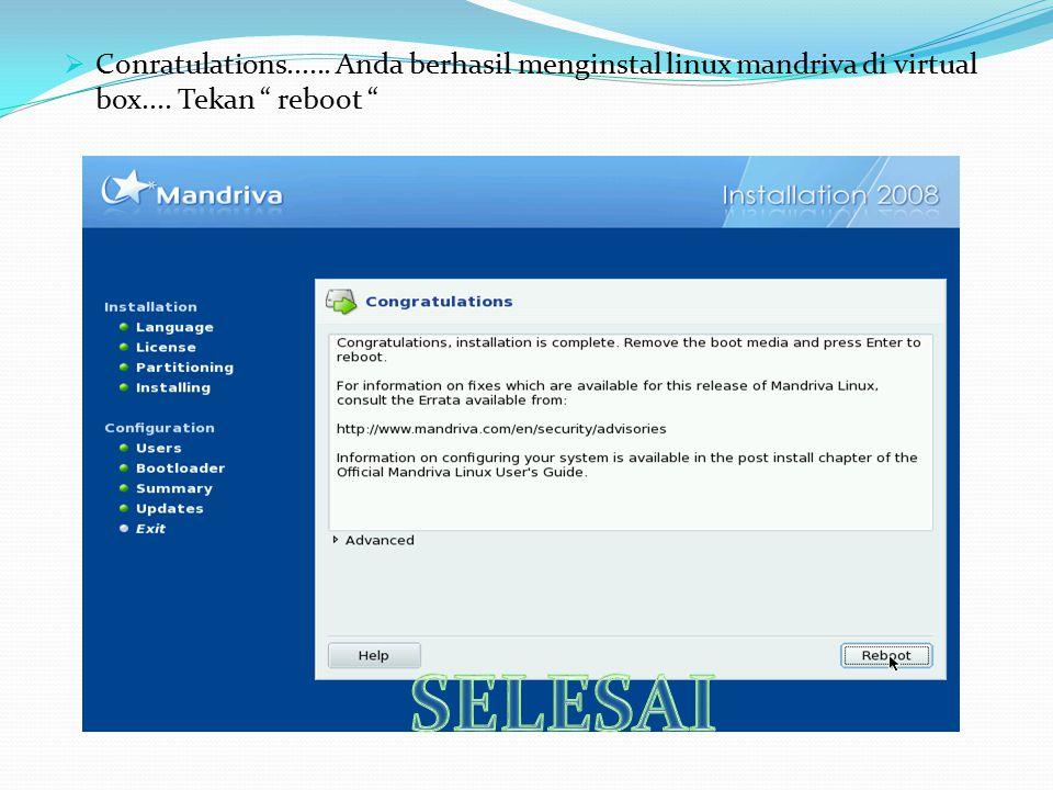 " Conratulations...... Anda berhasil menginstal linux mandriva di virtual box.... Tekan "" reboot """
