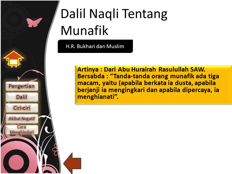 Dalil Naqli Tentang Munafik Dan bila mereka berjumpa dengan orang-orang yang beriman, mereka mengatakan: kami telah beriman .
