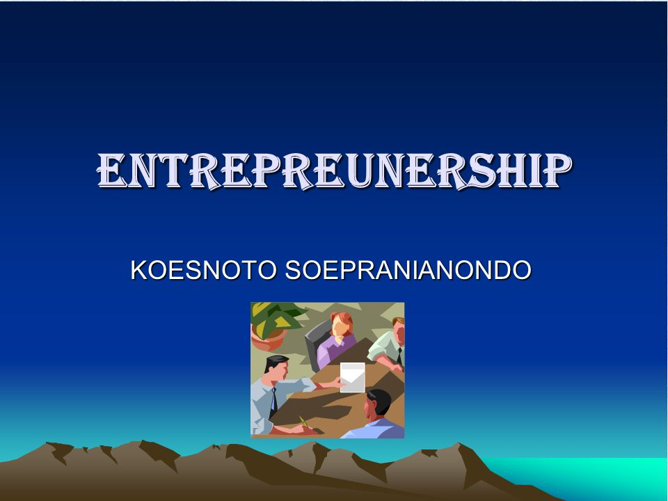 ENTREPREUNERSHIP KOESNOTO SOEPRANIANONDO