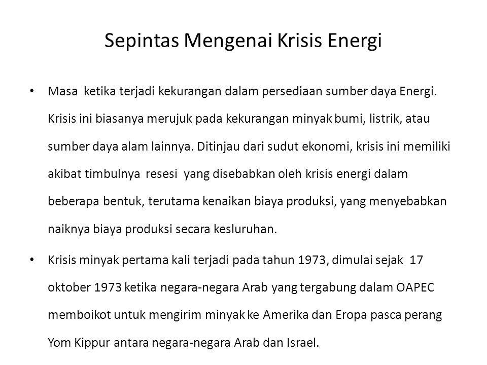 Sepintas Mengenai Krisis Energi Masa ketika terjadi kekurangan dalam persediaan sumber daya Energi.