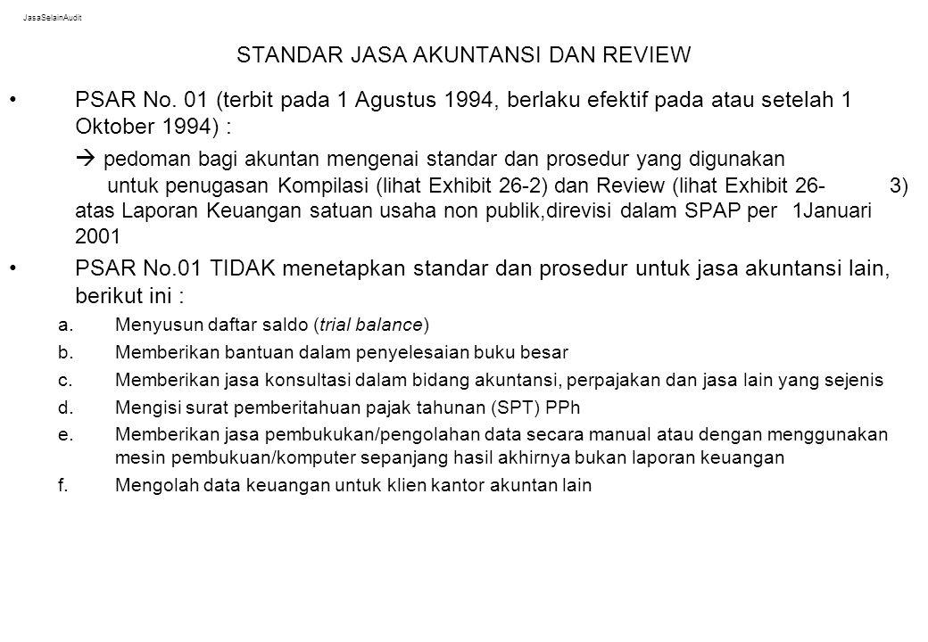 JasaSelainAudit STANDAR JASA AKUNTANSI DAN REVIEW PSAR No. 01 (terbit pada 1 Agustus 1994, berlaku efektif pada atau setelah 1 Oktober 1994) :  pedom