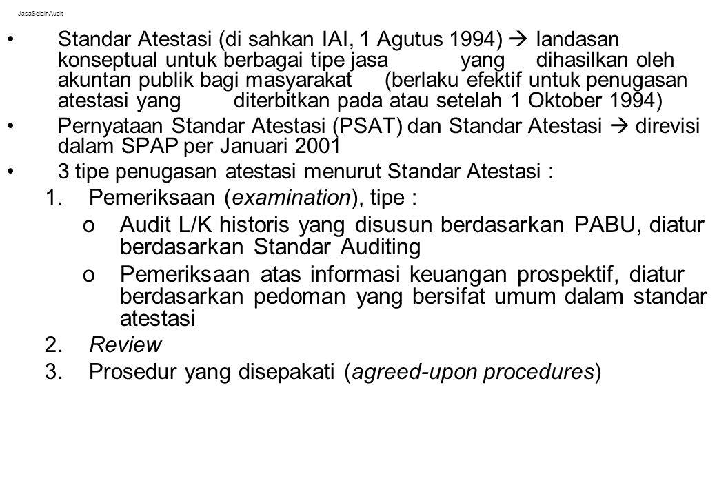 JasaSelainAudit Standar Atestasi (di sahkan IAI, 1 Agutus 1994)  landasan konseptual untuk berbagai tipe jasa yang dihasilkan oleh akuntan publik bag